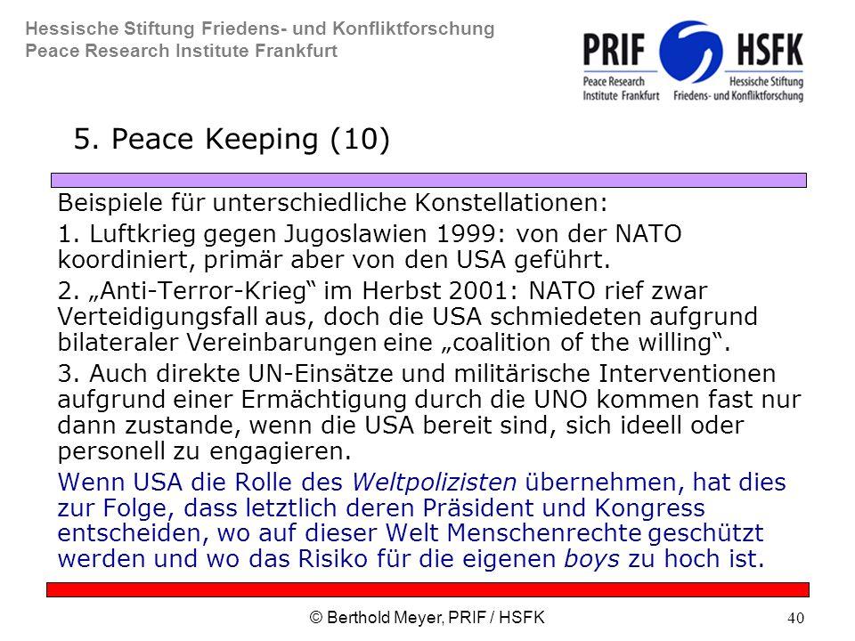 Hessische Stiftung Friedens- und Konfliktforschung Peace Research Institute Frankfurt © Berthold Meyer, PRIF / HSFK40 5.