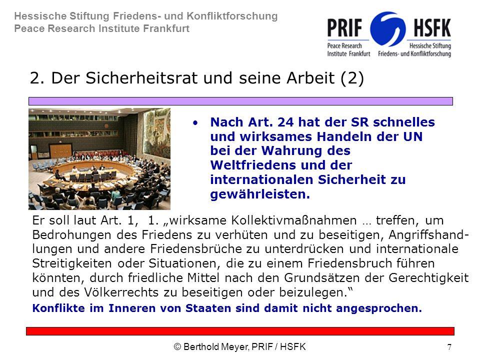 Hessische Stiftung Friedens- und Konfliktforschung Peace Research Institute Frankfurt © Berthold Meyer, PRIF / HSFK7 2.