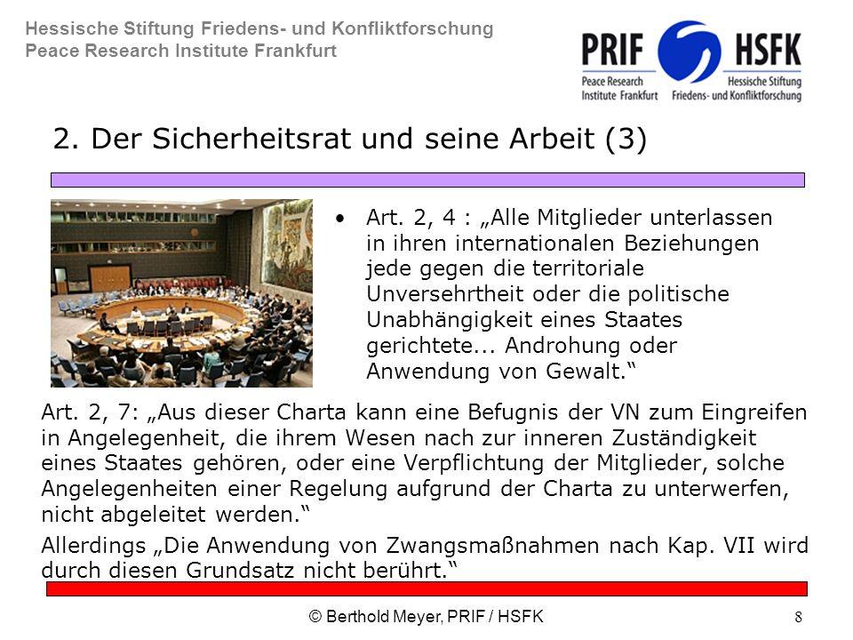 Hessische Stiftung Friedens- und Konfliktforschung Peace Research Institute Frankfurt © Berthold Meyer, PRIF / HSFK8 2.