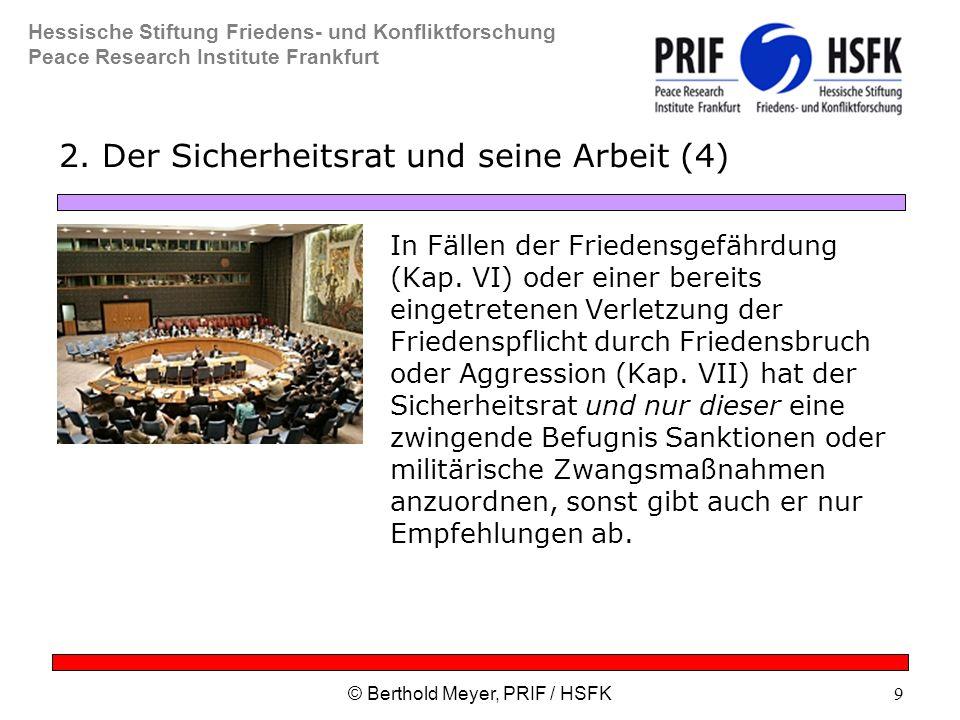 Hessische Stiftung Friedens- und Konfliktforschung Peace Research Institute Frankfurt © Berthold Meyer, PRIF / HSFK9 2.
