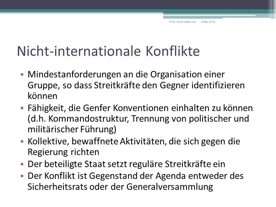 Nicht-internationale Konflikte Mindestanforderungen an die Organisation einer Gruppe, so dass Streitkräfte den Gegner identifizieren können Fähigkeit, die Genfer Konventionen einhalten zu können (d.h.