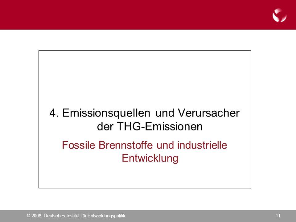 © 2008 Deutsches Institut für Entwicklungspolitik11 4.