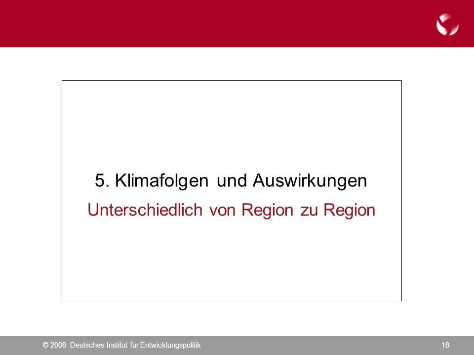 © 2008 Deutsches Institut für Entwicklungspolitik18 5.