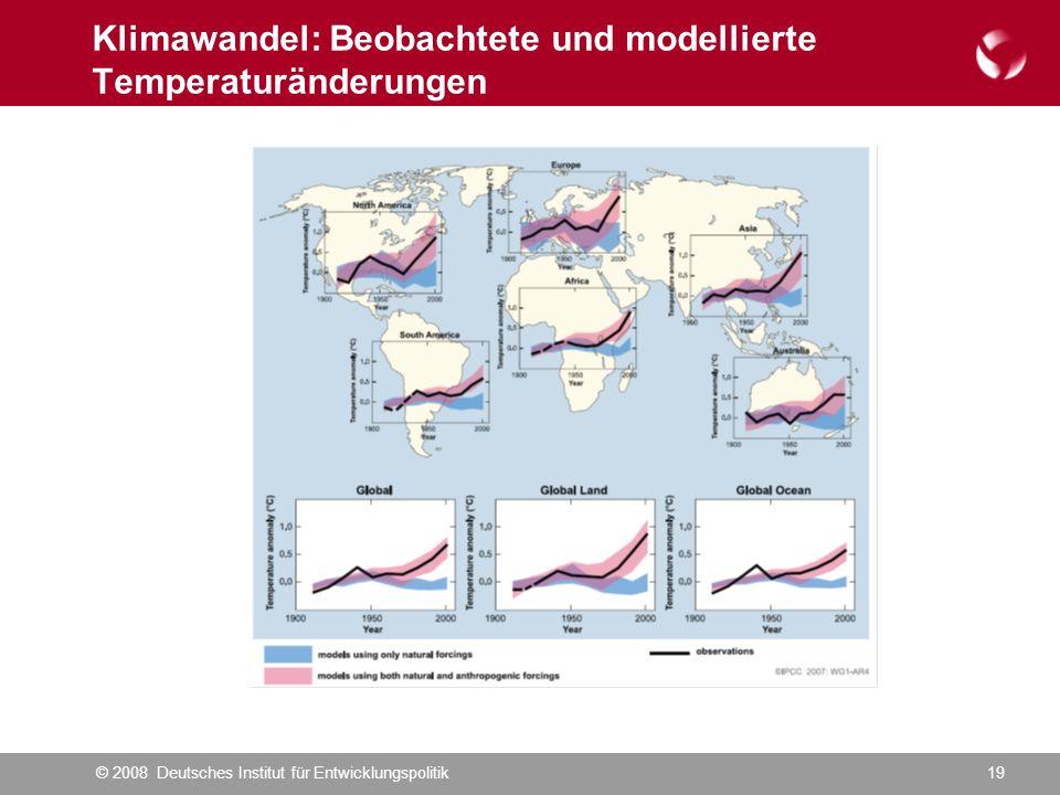 © 2008 Deutsches Institut für Entwicklungspolitik19 Klimawandel: Beobachtete und modellierte Temperaturänderungen