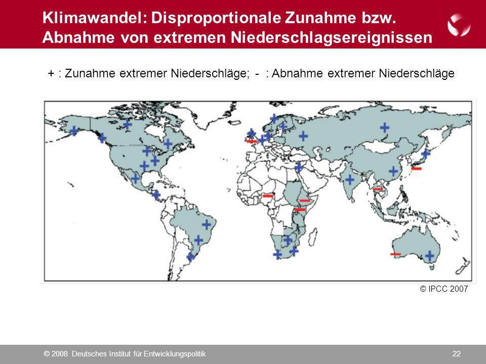 © 2008 Deutsches Institut für Entwicklungspolitik22 Klimawandel: Disproportionale Zunahme bzw.