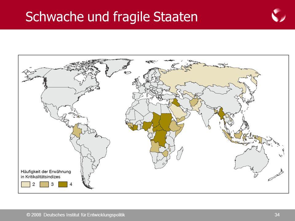 © 2008 Deutsches Institut für Entwicklungspolitik34 Schwache und fragile Staaten