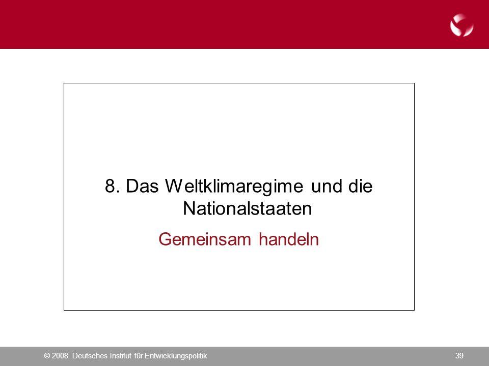 © 2008 Deutsches Institut für Entwicklungspolitik39 8.