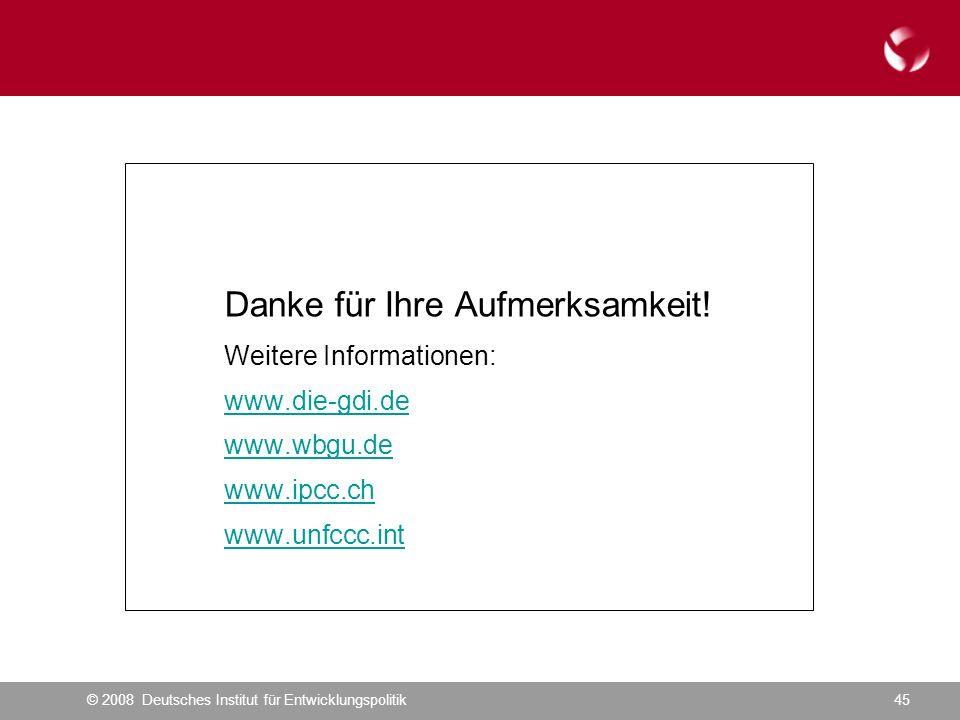 © 2008 Deutsches Institut für Entwicklungspolitik45 Danke für Ihre Aufmerksamkeit.