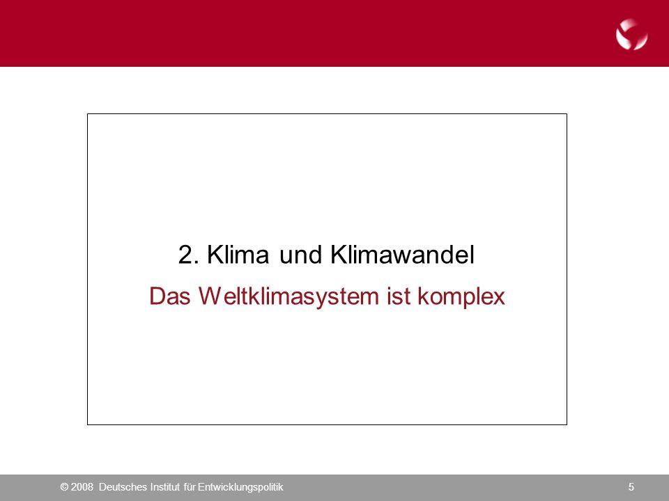 © 2008 Deutsches Institut für Entwicklungspolitik5 2.