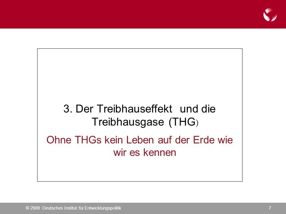 © 2008 Deutsches Institut für Entwicklungspolitik7 3.