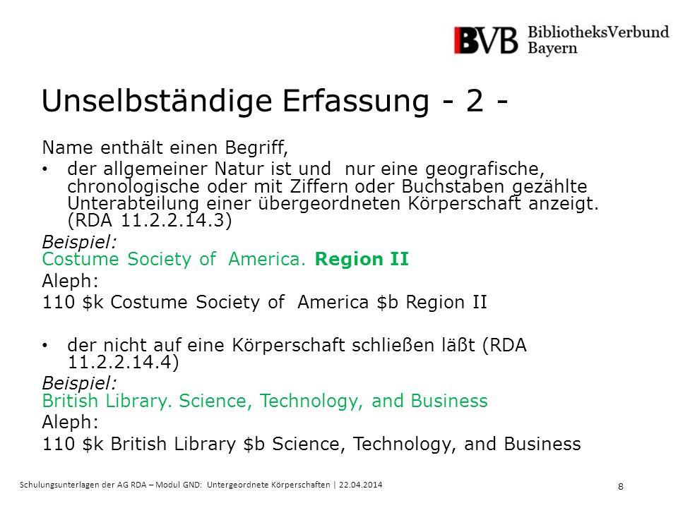 9 Schulungsunterlagen der AG RDA – Modul GND: Untergeordnete Körperschaften   22.04.2014 Unselbständige Erfassung - 3 - Name enthält einen Begriff der ein bestimmtes Studienfach an einer Universität anzeigt (RDA 11.2.2.14.5) Beispiel: Københavns universitet.