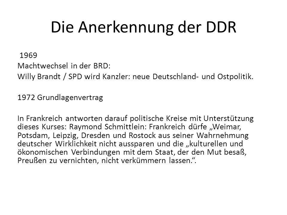 Die Anerkennung der DDR 1969 Machtwechsel in der BRD: Willy Brandt / SPD wird Kanzler: neue Deutschland- und Ostpolitik.