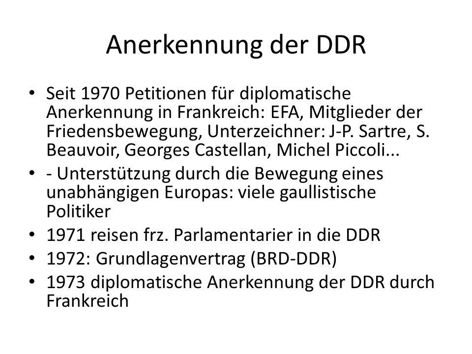 Anerkennung der DDR Seit 1970 Petitionen für diplomatische Anerkennung in Frankreich: EFA, Mitglieder der Friedensbewegung, Unterzeichner: J-P.
