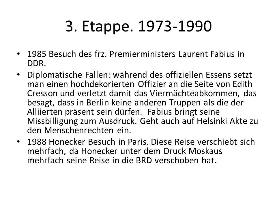 3. Etappe. 1973-1990 1985 Besuch des frz. Premierministers Laurent Fabius in DDR.