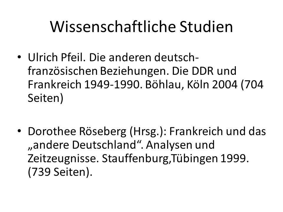 Wissenschaftliche Studien Ulrich Pfeil. Die anderen deutsch- französischen Beziehungen.
