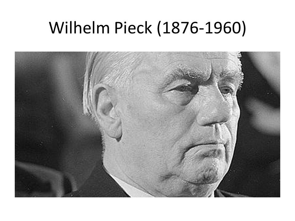 Wilhelm Pieck (1876-1960)