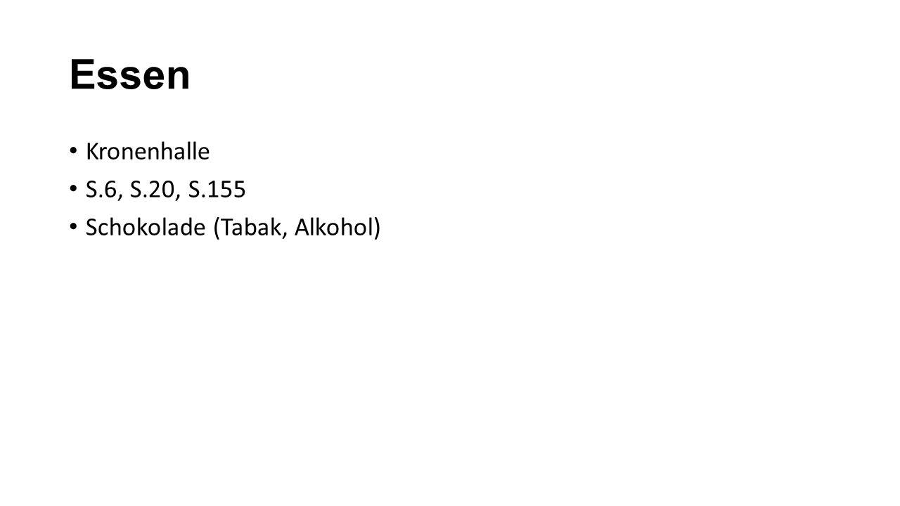 Essen Kronenhalle S.6, S.20, S.155 Schokolade (Tabak, Alkohol)