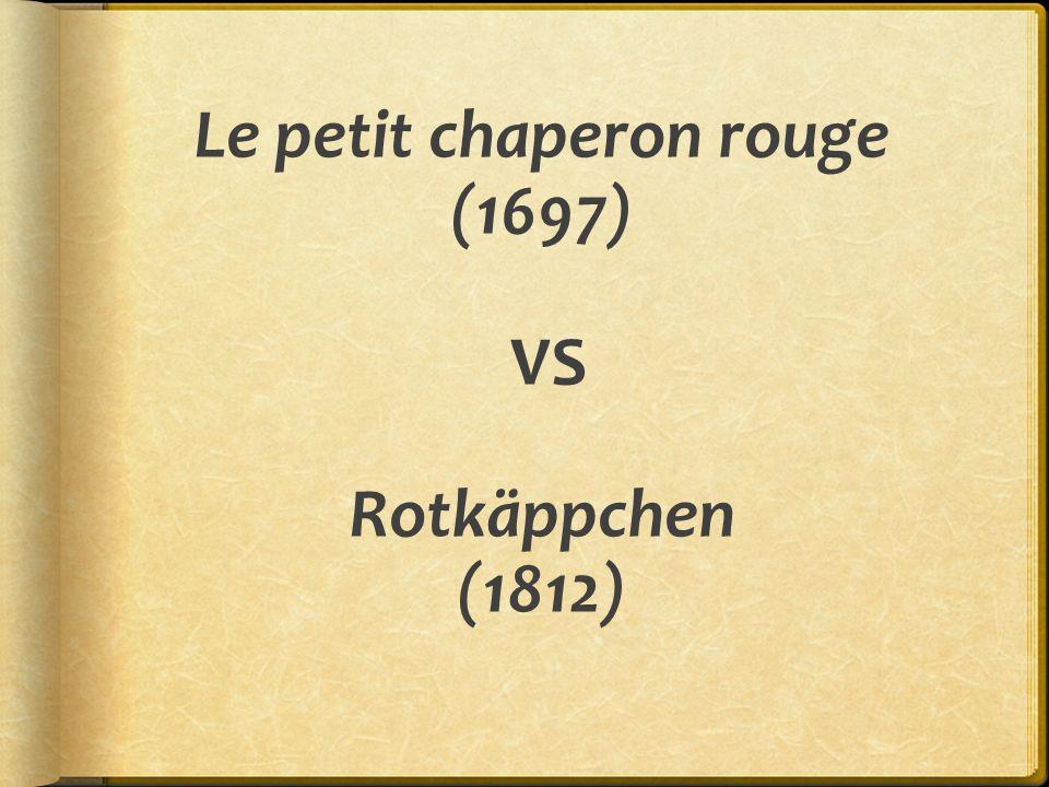 Le petit chaperon rouge (1697) VS Rotkäppchen (1812)