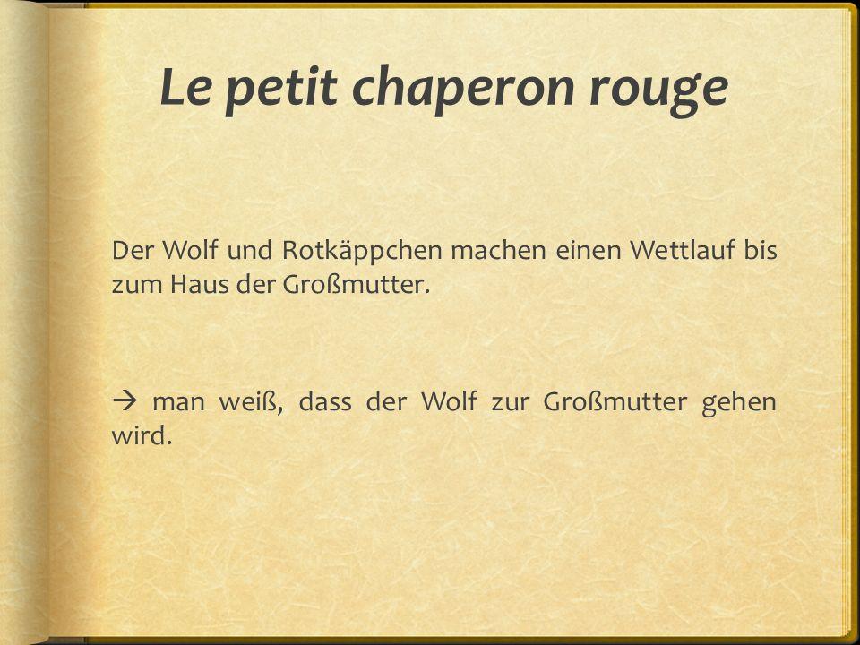 Le petit chaperon rouge Der Wolf und Rotkäppchen machen einen Wettlauf bis zum Haus der Großmutter.