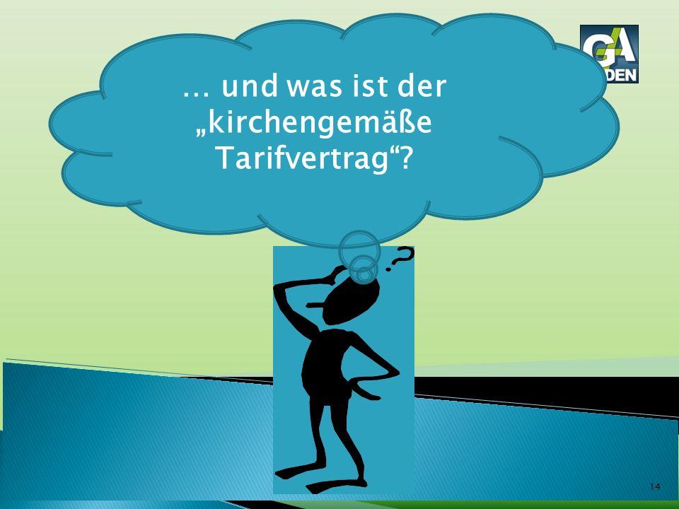 """14 … und was ist der """"kirchengemäße Tarifvertrag""""?"""