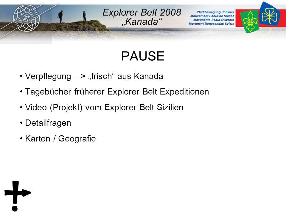 """PAUSE Verpflegung --> """"frisch aus Kanada Tagebücher früherer Explorer Belt Expeditionen Video (Projekt) vom Explorer Belt Sizilien Detailfragen Karten / Geografie Explorer Belt 2008 """"Kanada"""
