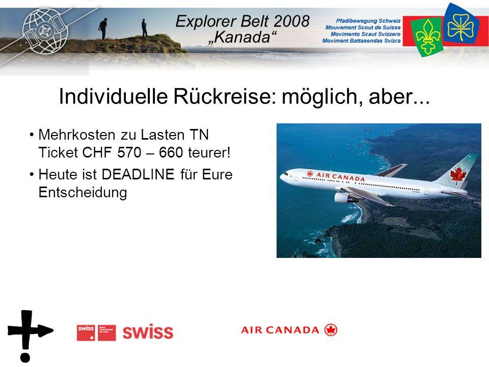 Individuelle Rückreise: möglich, aber...Mehrkosten zu Lasten TN Ticket CHF 570 – 660 teurer.