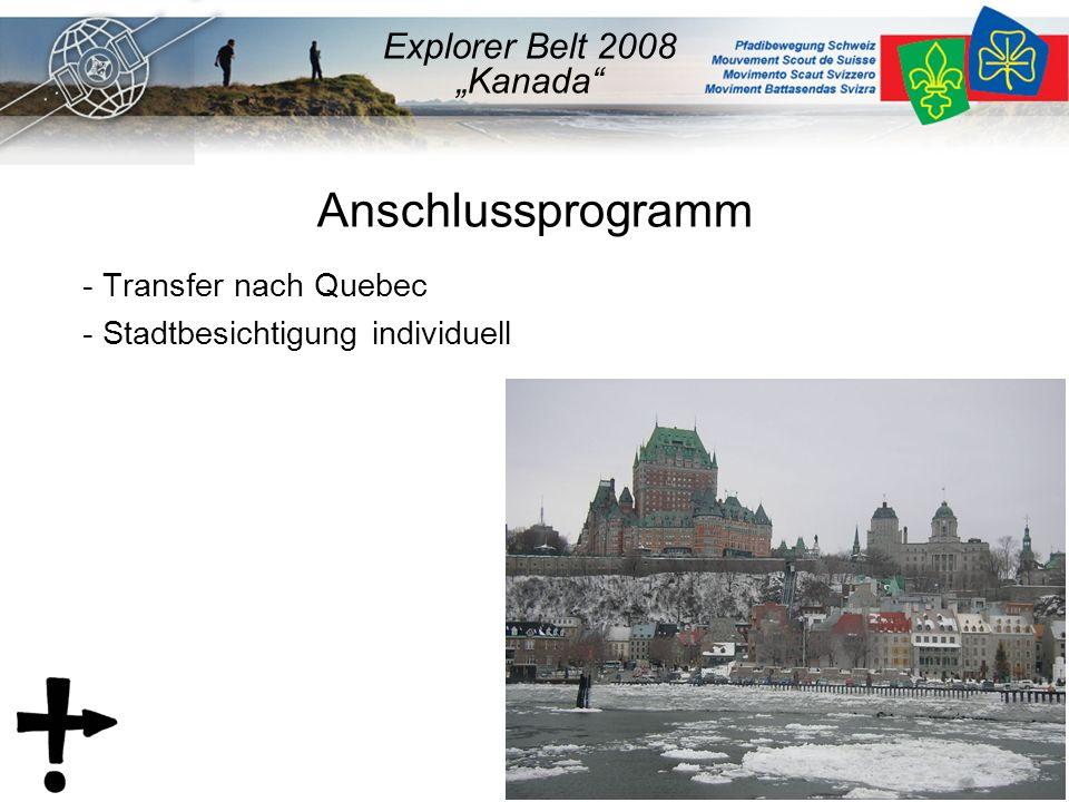 """Anschlussprogramm - Transfer nach Quebec - Stadtbesichtigung individuell Explorer Belt 2008 """"Kanada"""
