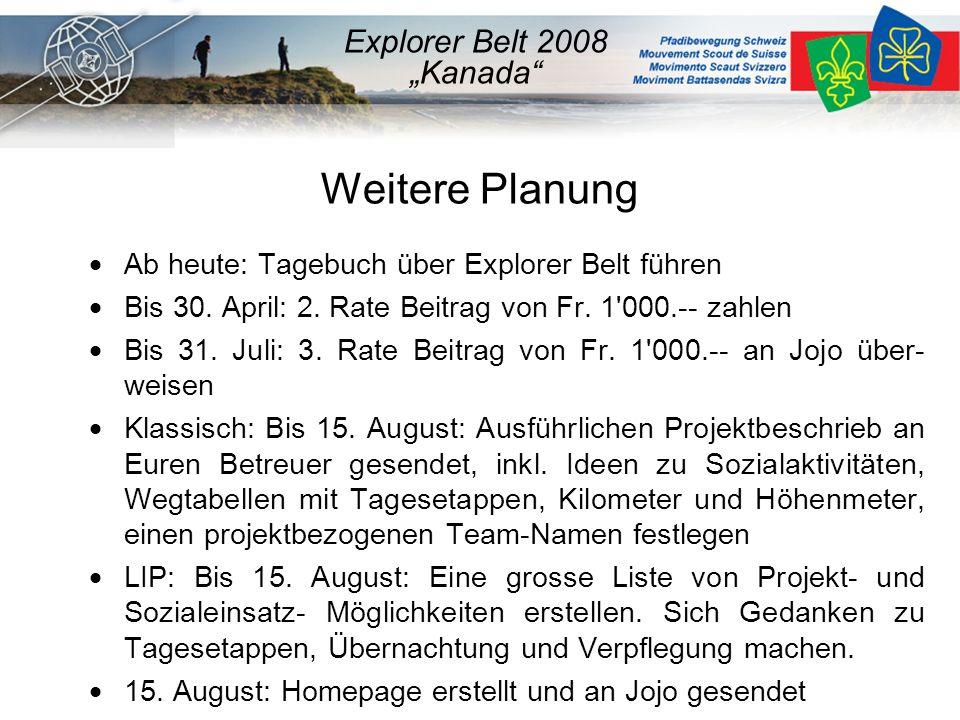 Weitere Planung  Ab heute: Tagebuch über Explorer Belt führen  Bis 30.