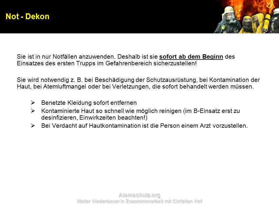 Atemschutz.org Walter Niederbauer in Zusammenarbeit mit Christian Hof Not - Dekon Sie ist in nur Notfällen anzuwenden. Deshalb ist sie sofort ab dem B