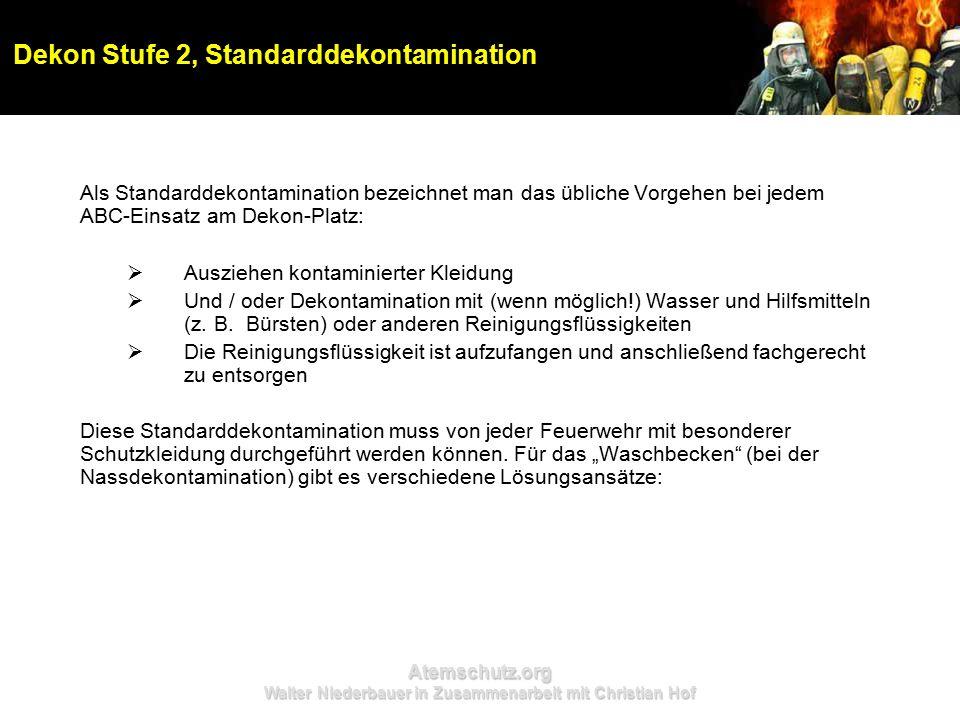 Atemschutz.org Walter Niederbauer in Zusammenarbeit mit Christian Hof Dekon Stufe 2, Standarddekontamination Als Standarddekontamination bezeichnet ma