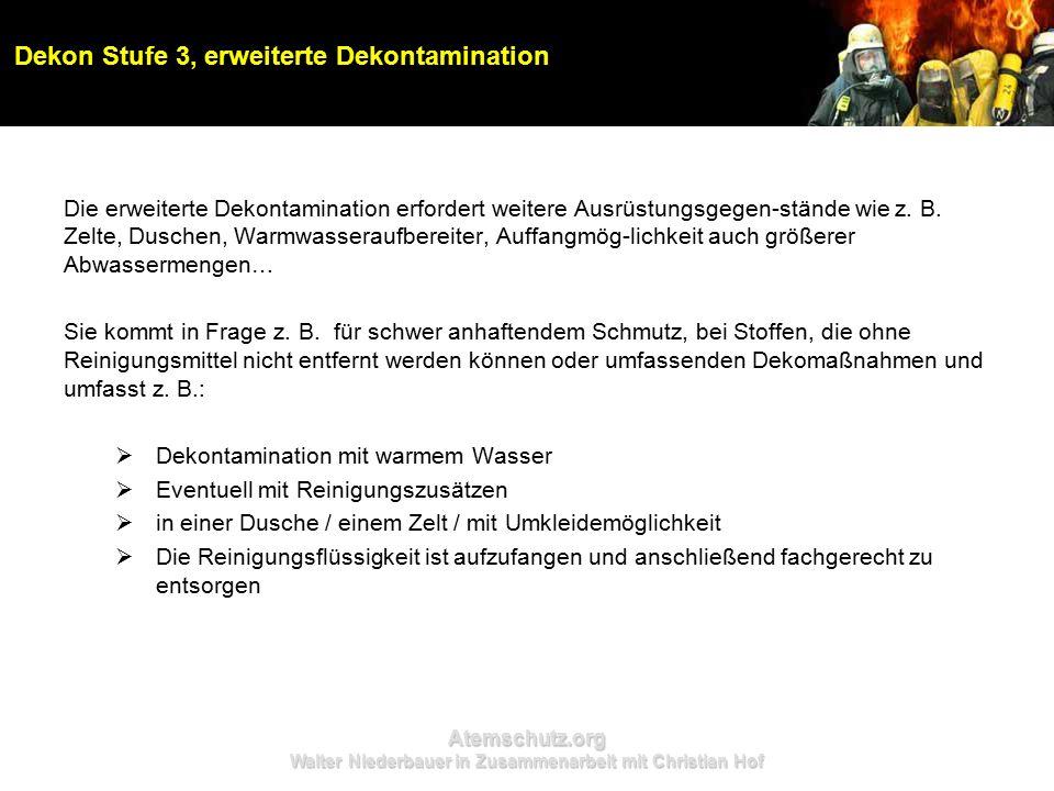 Atemschutz.org Walter Niederbauer in Zusammenarbeit mit Christian Hof Dekon Stufe 3, erweiterte Dekontamination Die erweiterte Dekontamination erforde