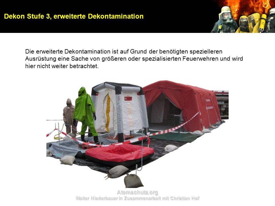 Atemschutz.org Walter Niederbauer in Zusammenarbeit mit Christian Hof Dekon Stufe 3, erweiterte Dekontamination Die erweiterte Dekontamination ist auf