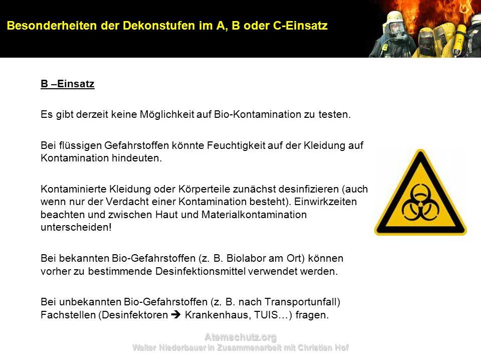 Atemschutz.org Walter Niederbauer in Zusammenarbeit mit Christian Hof Besonderheiten der Dekonstufen im A, B oder C-Einsatz B –Einsatz Es gibt derzeit