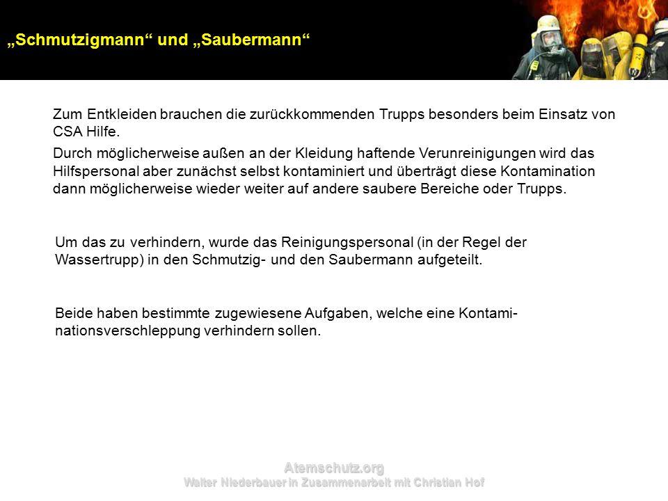 Atemschutz.org Walter Niederbauer in Zusammenarbeit mit Christian Hof Zum Entkleiden brauchen die zurückkommenden Trupps besonders beim Einsatz von CSA Hilfe.
