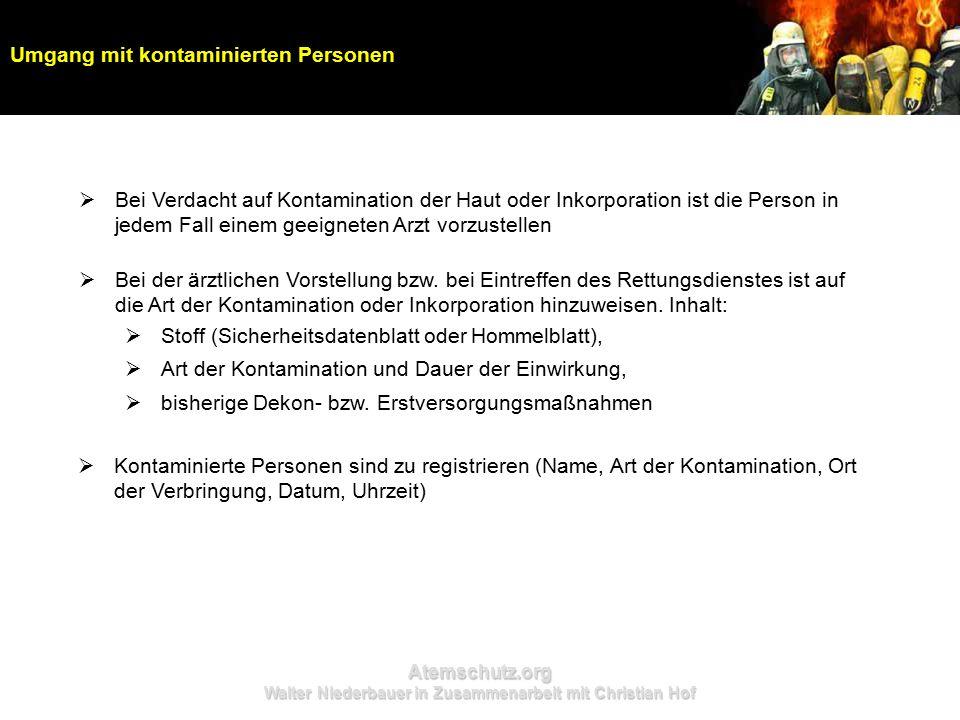 Atemschutz.org Walter Niederbauer in Zusammenarbeit mit Christian Hof  Bei Verdacht auf Kontamination der Haut oder Inkorporation ist die Person in j