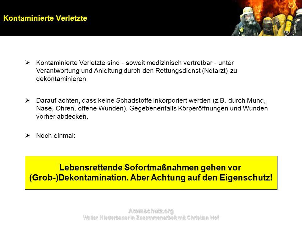 Atemschutz.org Walter Niederbauer in Zusammenarbeit mit Christian Hof  Kontaminierte Verletzte sind - soweit medizinisch vertretbar - unter Verantwor