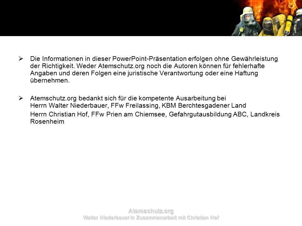 Atemschutz.org Walter Niederbauer in Zusammenarbeit mit Christian Hof  Die Informationen in dieser PowerPoint-Präsentation erfolgen ohne Gewährleistu