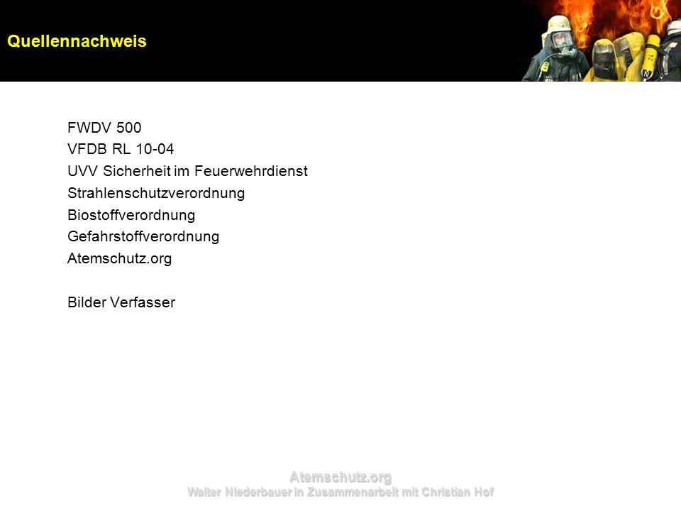 Atemschutz.org Walter Niederbauer in Zusammenarbeit mit Christian Hof Quellennachweis FWDV 500 VFDB RL 10-04 UVV Sicherheit im Feuerwehrdienst Strahle