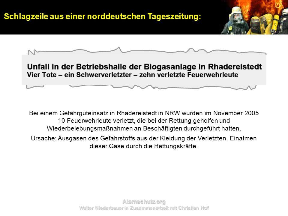 Atemschutz.org Walter Niederbauer in Zusammenarbeit mit Christian Hof Bei einem Gefahrguteinsatz in Rhadereistedt in NRW wurden im November 2005 10 Feuerwehrleute verletzt, die bei der Rettung geholfen und Wiederbelebungsmaßnahmen an Beschäftigten durchgeführt hatten.
