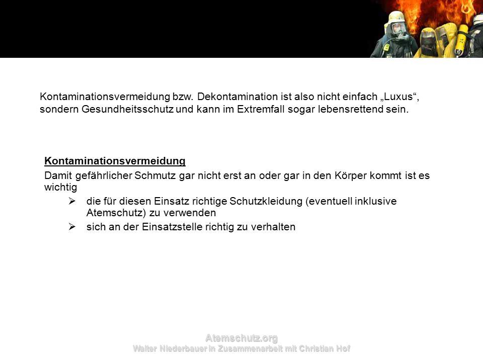Atemschutz.org Walter Niederbauer in Zusammenarbeit mit Christian Hof Kontaminationsvermeidung Damit gefährlicher Schmutz gar nicht erst an oder gar i