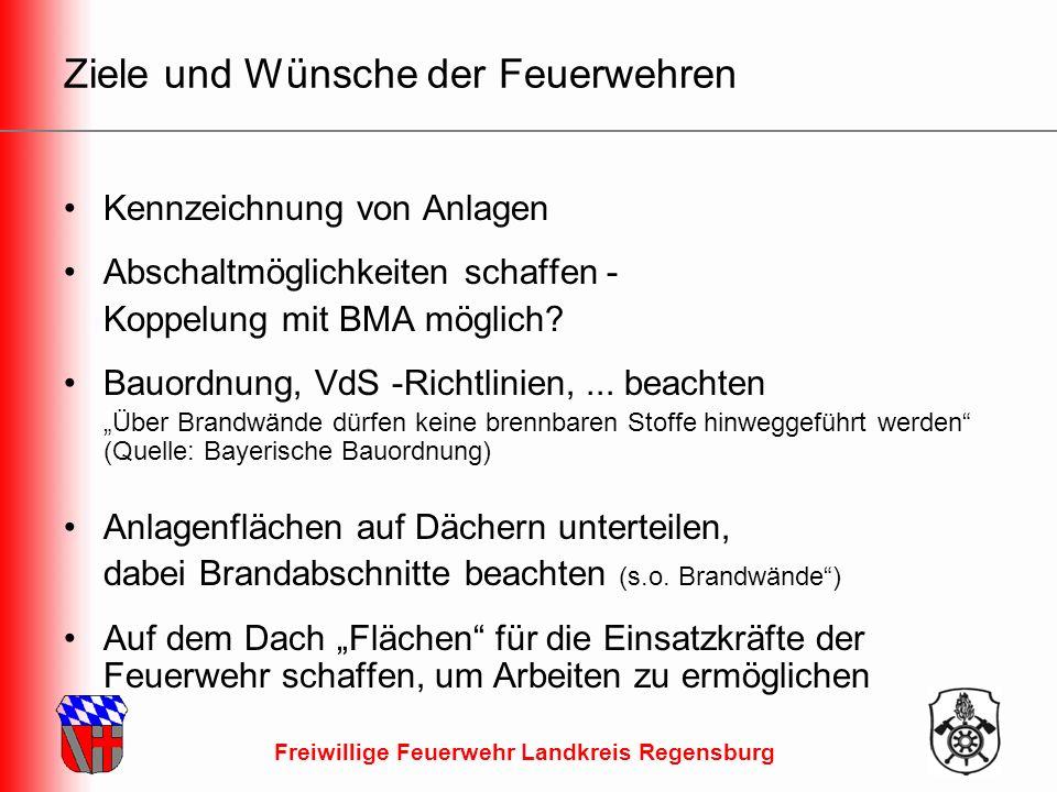 Freiwillige Feuerwehr Landkreis Regensburg Ziele und Wünsche der Feuerwehren Kennzeichnung von Anlagen Abschaltmöglichkeiten schaffen - Koppelung mit BMA möglich.