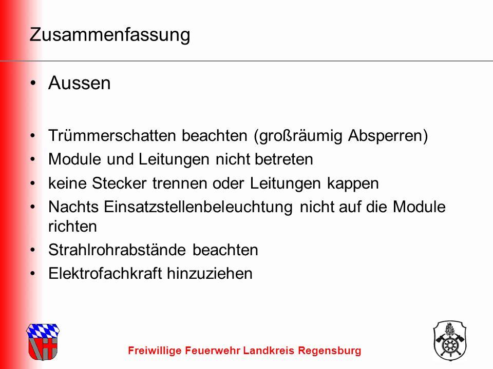 Freiwillige Feuerwehr Landkreis Regensburg Zusammenfassung Aussen Trümmerschatten beachten (großräumig Absperren) Module und Leitungen nicht betreten keine Stecker trennen oder Leitungen kappen Nachts Einsatzstellenbeleuchtung nicht auf die Module richten Strahlrohrabstände beachten Elektrofachkraft hinzuziehen