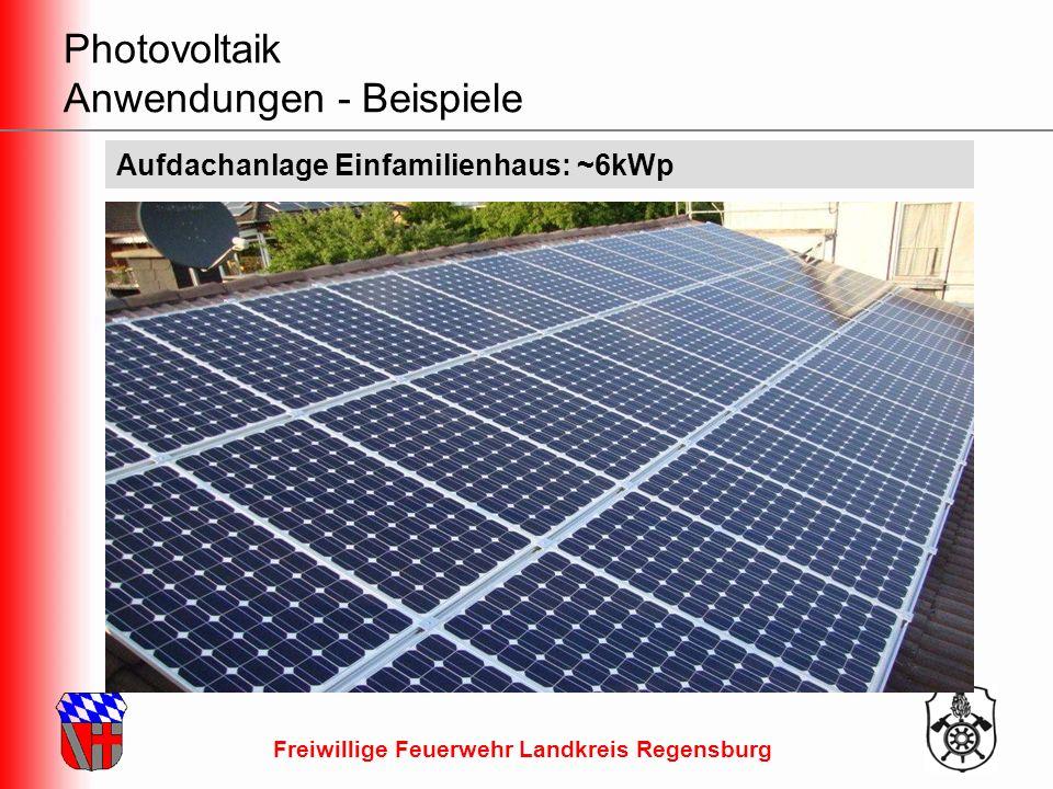 Freiwillige Feuerwehr Landkreis Regensburg Aufdachanlage Einfamilienhaus: ~6kWp Photovoltaik Anwendungen - Beispiele