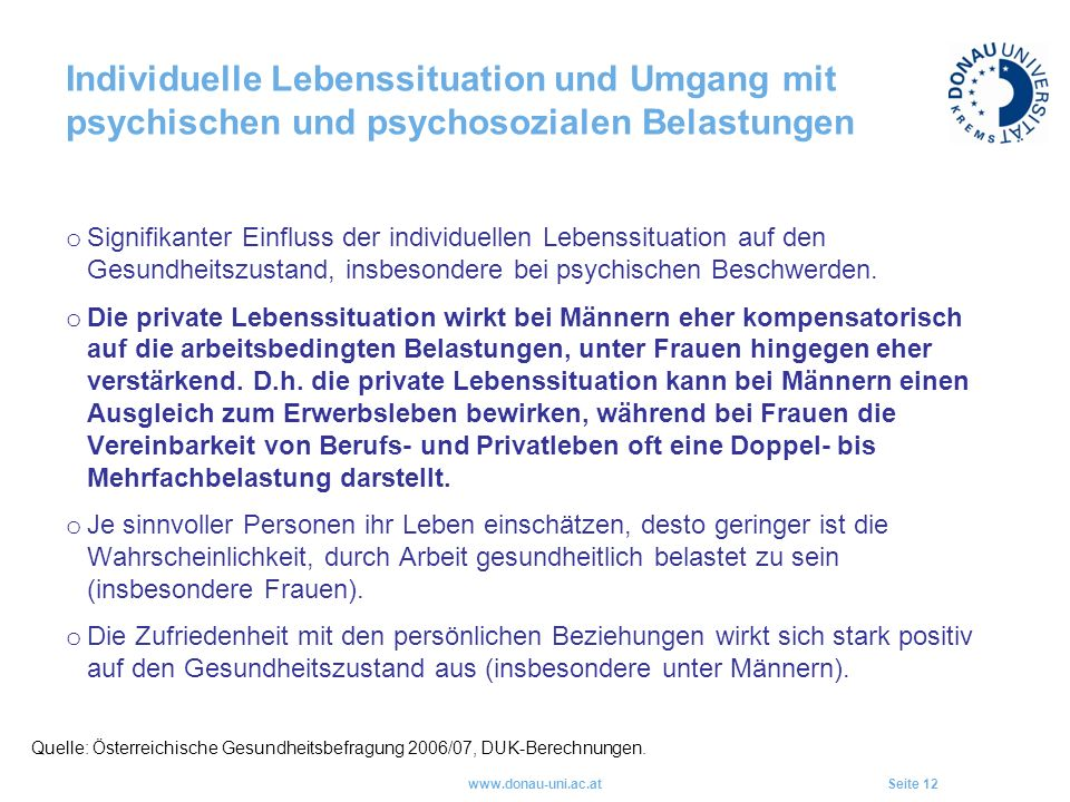 Individuelle Lebenssituation und Umgang mit psychischen und psychosozialen Belastungen www.donau-uni.ac.atSeite 12 Quelle: Österreichische Gesundheitsbefragung 2006/07, DUK-Berechnungen.