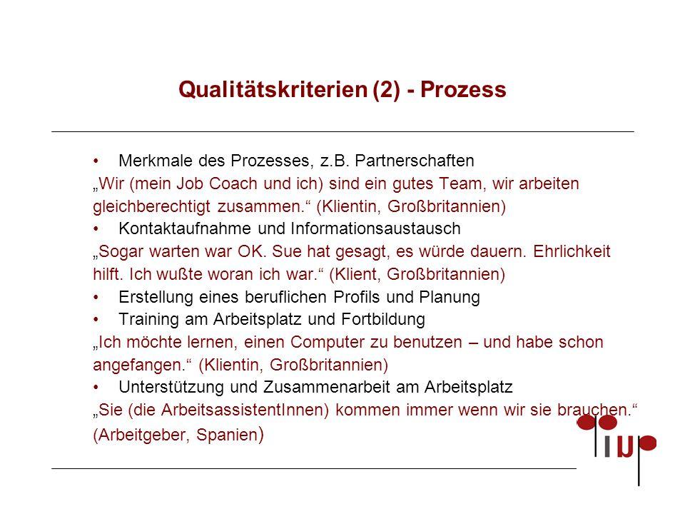 Qualitätskriterien (2) - Prozess Merkmale des Prozesses, z.B.