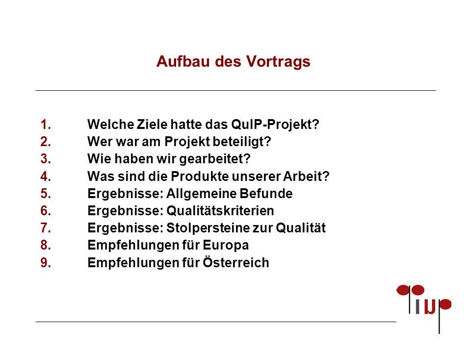 Aufbau des Vortrags 1.Welche Ziele hatte das QuIP-Projekt.