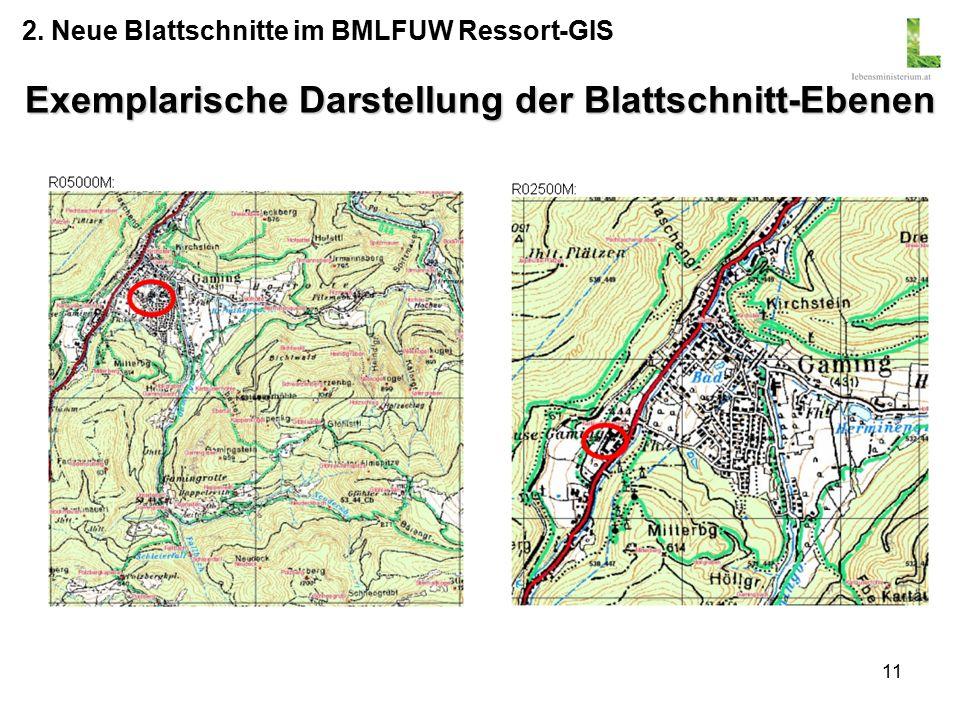 11 Exemplarische Darstellung der Blattschnitt-Ebenen 2. Neue Blattschnitte im BMLFUW Ressort-GIS