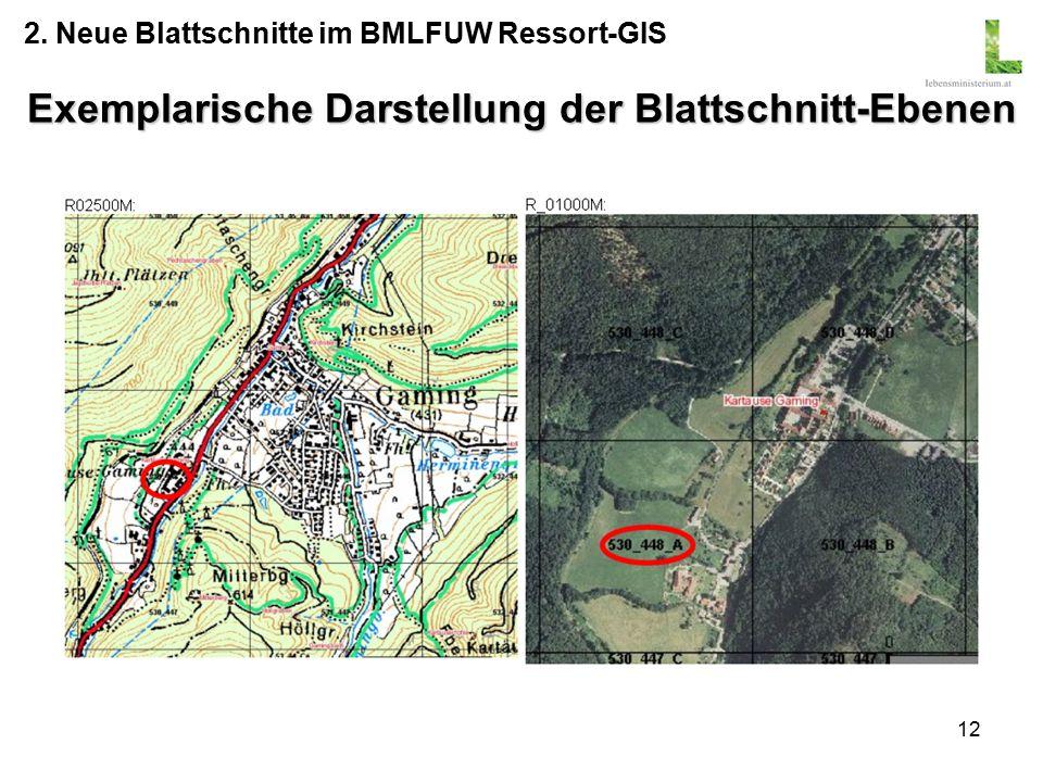12 Exemplarische Darstellung der Blattschnitt-Ebenen 2. Neue Blattschnitte im BMLFUW Ressort-GIS