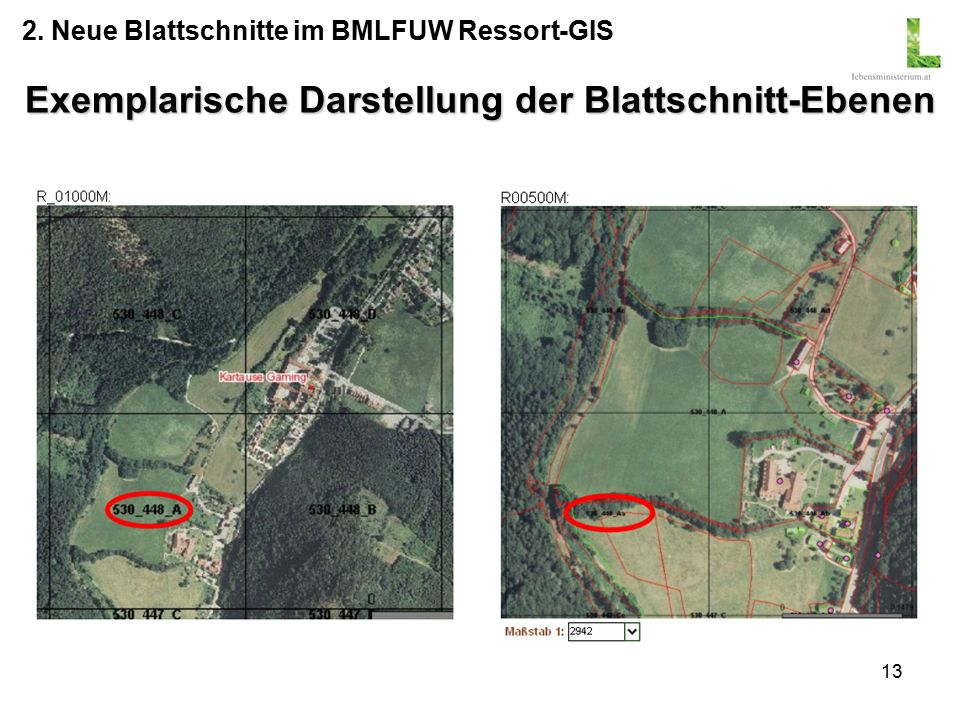13 Exemplarische Darstellung der Blattschnitt-Ebenen 2. Neue Blattschnitte im BMLFUW Ressort-GIS