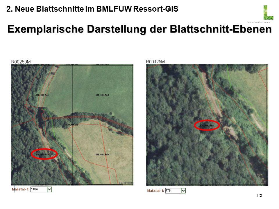 15 Exemplarische Darstellung der Blattschnitt-Ebenen 2. Neue Blattschnitte im BMLFUW Ressort-GIS